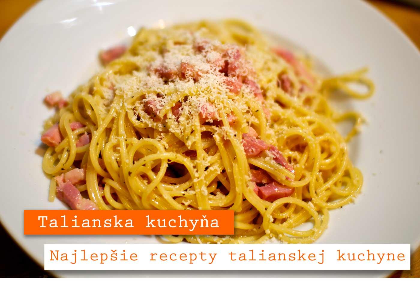 Talianska-kuchyňa Recepty na špeciality kuchyne, najlepšie na jedálny lístok