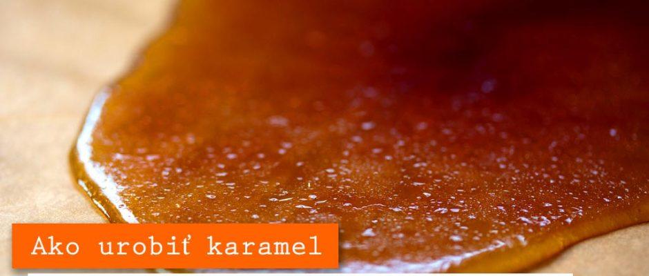 ako urobiť karamel